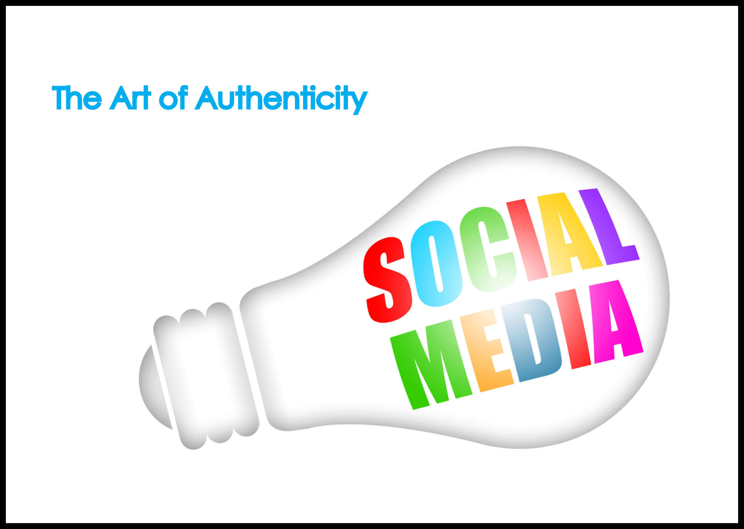 Social Media - The Art of Authenticity